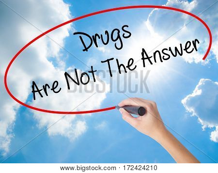 Woman Hand Writing Drugs Are Not The Answer With Black Marker On Visual Screen