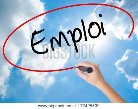 Woman Hand Writing Emploi (employment In French) With Black Marker On Visual Screen