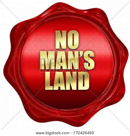 no mans land, 3D rendering, red wax stamp with text