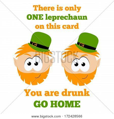 Funny card to Saint Patrick's Day with leprechaun and text You are drunk. Go home
