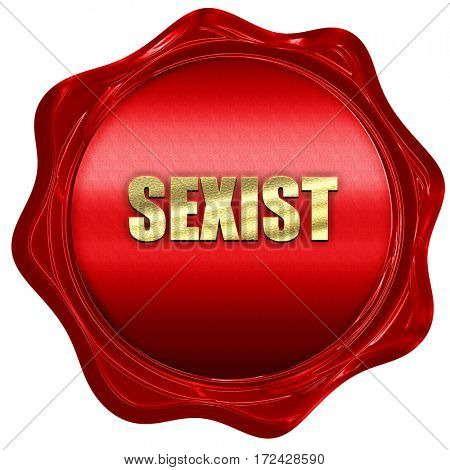 sexist, 3D rendering, red wax stamp with text