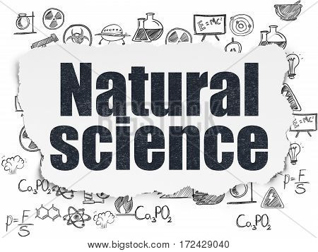 Science concept: Painted black text Natural Science on Torn Paper background with  Hand Drawn Science Icons