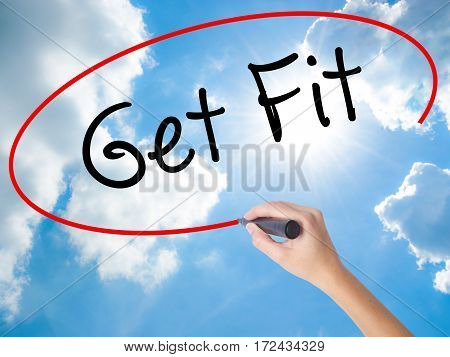 Woman Hand Writing Get Fit  With Black Marker On Visual Screen