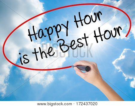 Woman Hand Writing Happy Hour Is The Best Hour  With Black Marker On Visual Screen