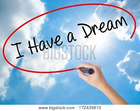Woman Hand Writing I Have A Dream With Black Marker On Visual Screen
