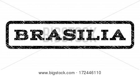 Brasilia watermark stamp. Text caption inside rounded rectangle with grunge design style. Rubber seal stamp with dirty texture. Vector black ink imprint on a white background.