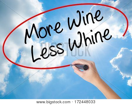 Woman Hand Writing More Wine Less Whine With Black Marker On Visual Screen