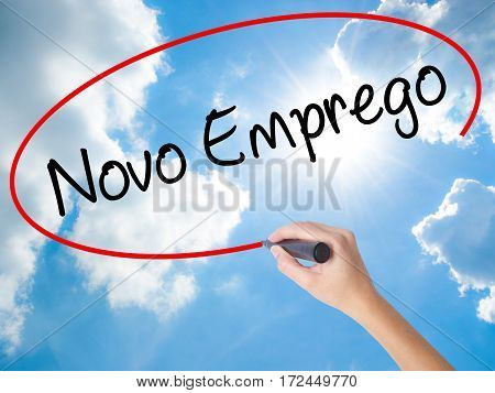 Woman Hand Writing  Novo Emprego (new Job In Portuguese)   With Black Marker On Visual Screen