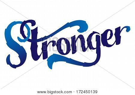 Stronger. Inspirational sport saying. Motivational quote. Vector typography concept design illustration.