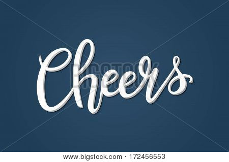 Cheers hand-drawn lettering decoration text with shadow on blue background. Design template for greeting cards, invitations, banners, gifts, prints and posters. Calligraphic inscription in Vector EPS10.