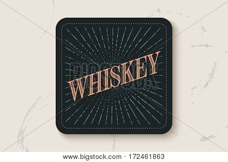 Beverage coaster for glass with inscription Whiskey, light rays and sunburst. Vintage drawing for bar, pub, whiskey themes. Square for placing whiskey drink in glass or a bottle. Vector Illustration
