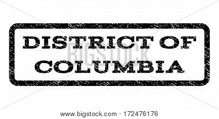 District Of Columbia watermark stamp. Text caption inside rounded rectangle with grunge design style. Rubber seal stamp with scratched texture. Vector black ink imprint on a white background.