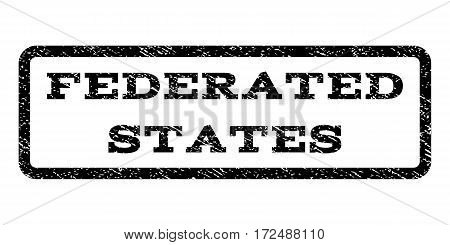 Federated States watermark stamp. Text caption inside rounded rectangle with grunge design style. Rubber seal stamp with scratched texture. Vector black ink imprint on a white background.