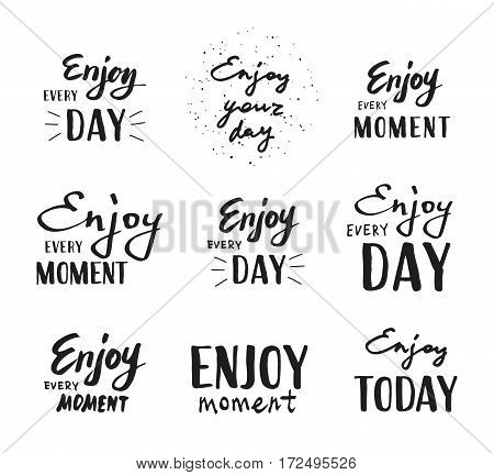 Enjoy every moment. Vector illustration on white background. Lettering set. Enjoy every day. graphics for t-shirts