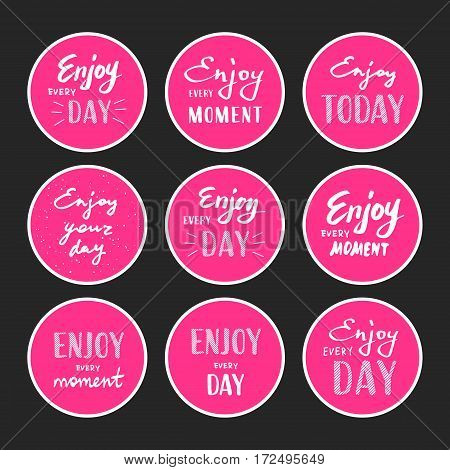 Slogan Enjoy every moment. Vector illustration. Lettering. Enjoy every day. Graphics for t-shirts and stickers