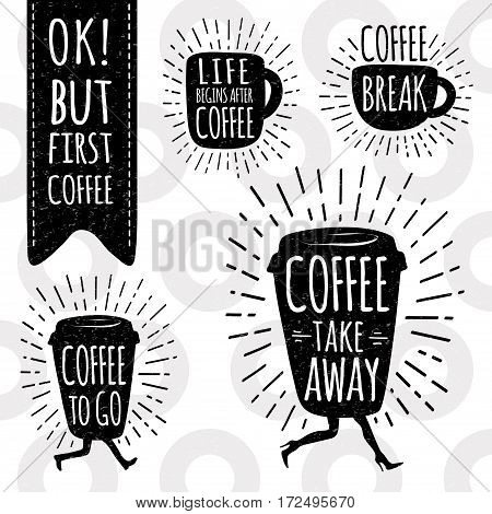 Ok, but first coffee.  Coffee to go. Coffee take away. Life begins after coffee. Coffee break. Lettering on coffee cup shape set. Modern calligraphy style quote about coffee. Hand drawn vector set.