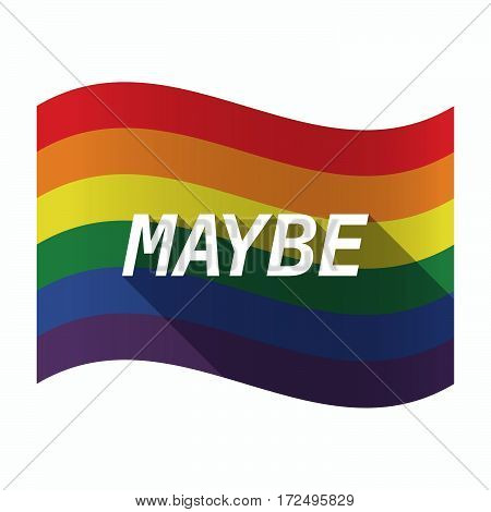 Isolated Gay Pride Flag With    The Text Maybe