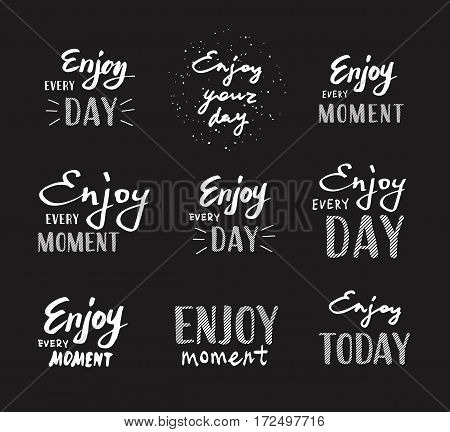 Slogan Enjoy every moment. Vector illustration on black background. Lettering. Enjoy every day.