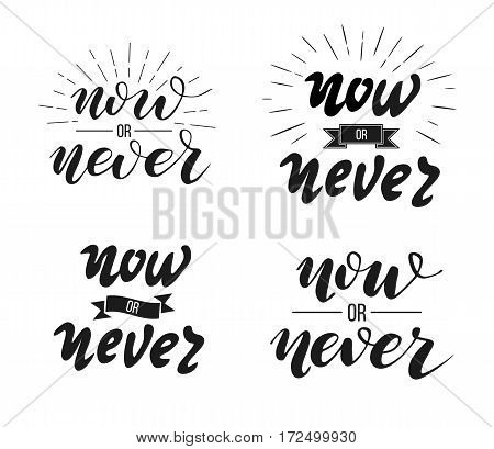 Now or never Lettering. Vector illustration on white background.  graphics for t-shirts and stickers
