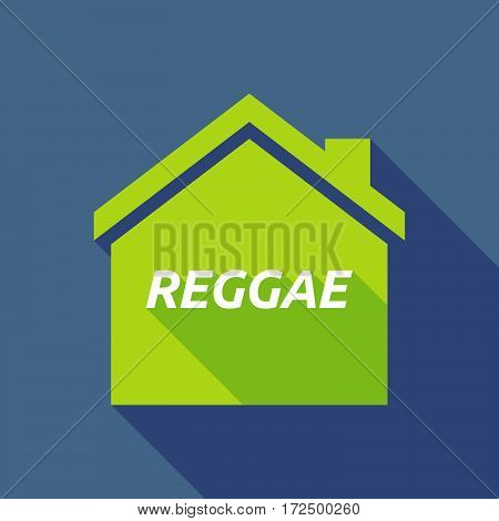 Long Shadow House With    The Text Reggae