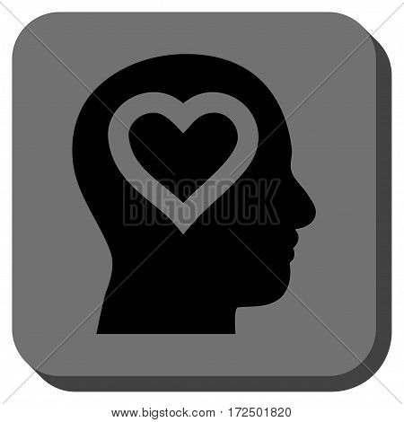 Love In Head square button. Vector pictogram style is a flat symbol on a rounded square button black and gray colors.