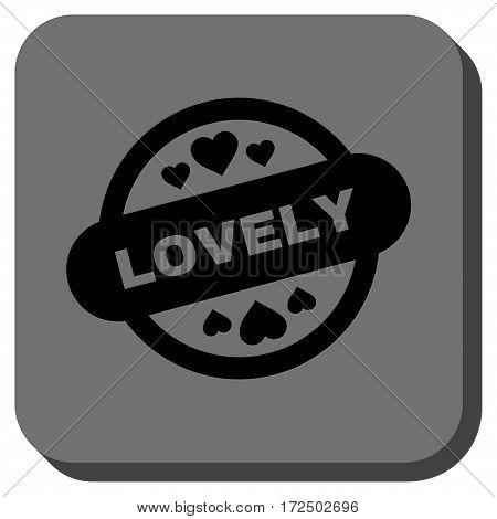Lovely Stamp Seal square button. Vector pictogram style is a flat symbol centered in a rounded square button black and gray colors.