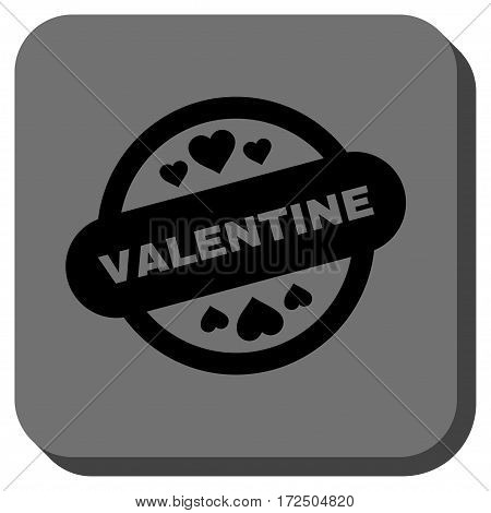 Valentine Stamp Seal rounded icon. Vector pictogram style is a flat symbol on a rounded square button black and gray colors.
