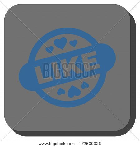Like Stamp Seal toolbar icon. Vector pictogram style is a flat symbol centered in a rounded square button cobalt blue and gray colors.