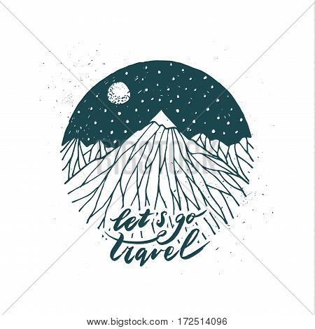 Hand drawn mountain. Lets go travel lettering. Modern calligraphy.