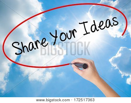 Woman Hand Writing Share Your Ideas With Black Marker On Visual Screen