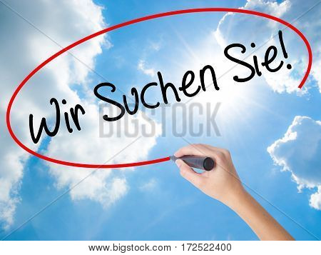 Woman Hand Writing Wir Suchen Sie! (looking For You In German) With Black Marker On Visual Screen