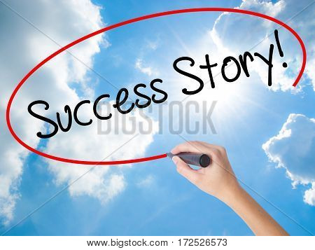 Woman Hand Writing Success Story! With Black Marker On Visual Screen