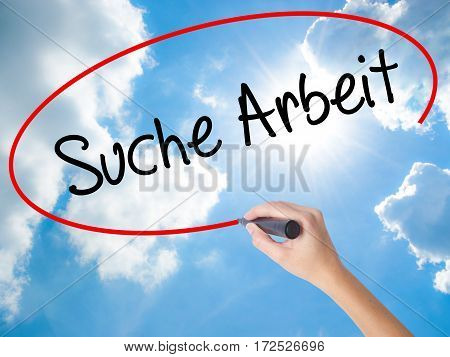 Woman Hand Writing Suche Arbeit (job Search In German)  With Black Marker On Visual Screen.