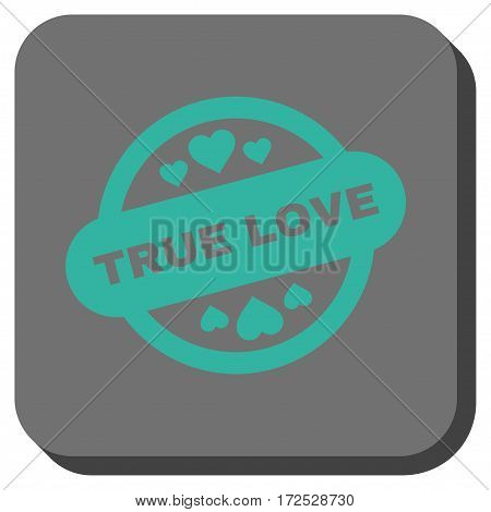 True Love Stamp Seal interface toolbar icon. Vector pictogram style is a flat symbol centered in a rounded square button, cyan and gray colors.