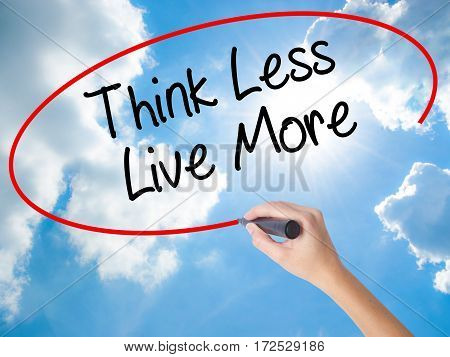 Woman Hand Writing Think Less Live More With Black Marker On Visual Screen