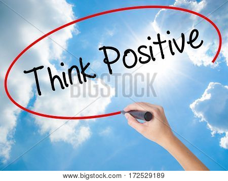 Woman Hand Writing Think Positive With Black Marker On Visual Screen