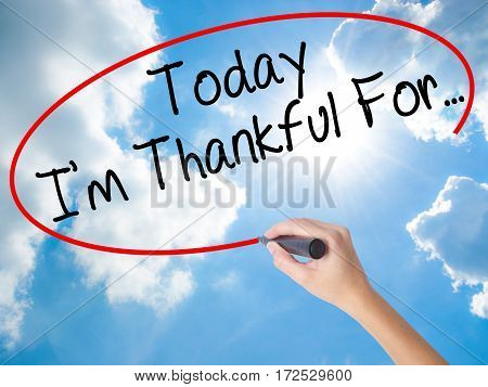 Woman Hand Writing Today I'm Thankful For