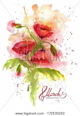 Greeting card 8 March with red poppy flowers. International Women's Day. Beautiful bouquet of poppies. Watercolor on wet. Perfect for greeting cards, invitations or other printing project.