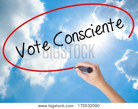 Woman Hand Writing Vote Consciente   (vote Conscientiously In Portuguese) With Black Marker On Visua