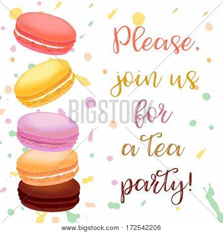Tea party invitation with macaroons. Different colored french macaroons on background with splashes. Vector illustration