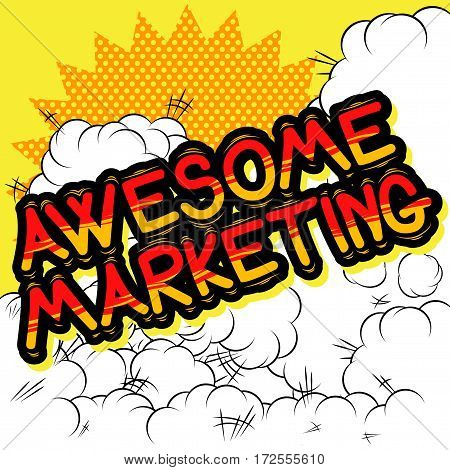 Awesome Marketing - Comic book style word on abstract background.