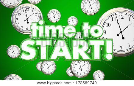 Time to Start Clocks Begin Now Reminder 3d Illustration