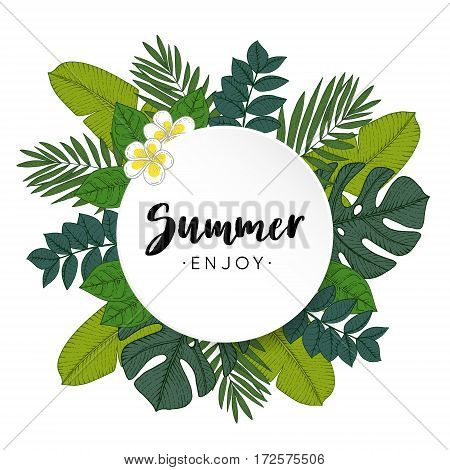 Enjoy Summer greeting card, invitation with hand drawn palm and monstera leaves and frangipani flowers. Tropical jungle design. Botanical vector illustration background.