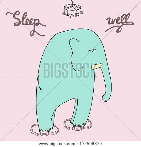 Sleep well illustration. Cute sleeping elephant with clouds hanging baby toy and inscription. Good night sketch