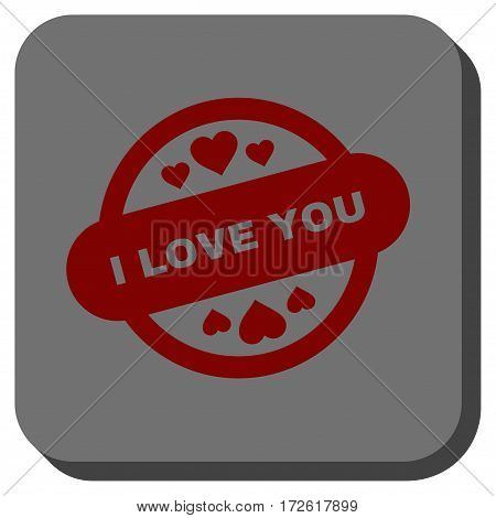 I Love You Stamp Seal interface icon. Vector pictogram style is a flat symbol in a rounded square button dark red and black colors.
