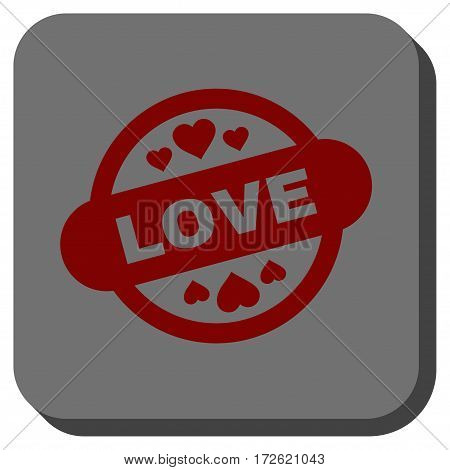 Love Stamp Seal rounded button. Vector pictogram style is a flat symbol in a rounded square button dark red and black colors.