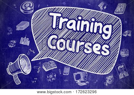 Speech Bubble with Wording Training Courses Doodle. Illustration on Blue Chalkboard. Advertising Concept.