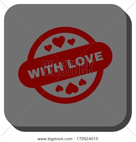 With Love Stamp Seal rounded icon. Vector pictogram style is a flat symbol on a rounded square button dark red and black colors.