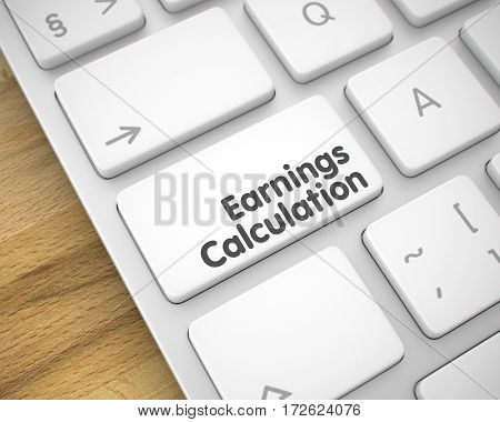 Earnings Calculation Button on the Keyboard Keys. with Wood Background. Business Concept: Earnings Calculation on the Modernized Keyboard lying on Wood Background. 3D Render.