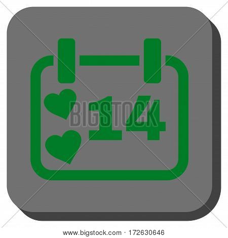 Valentine Calendar Day interface icon. Vector pictograph style is a flat symbol on a rounded square button green and gray colors.